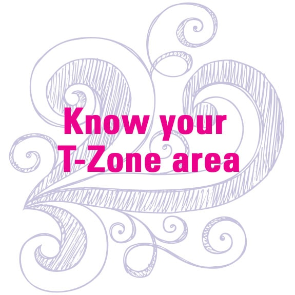 Know your T-zone area
